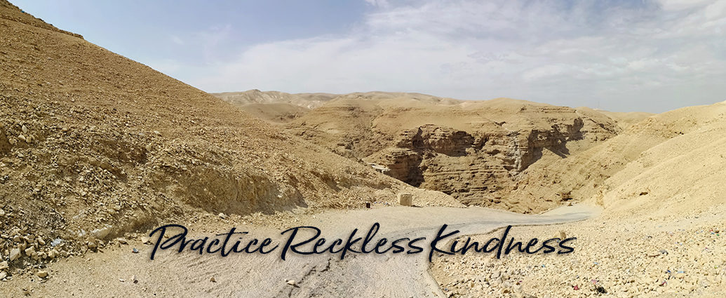 Practice Reckless Kindness