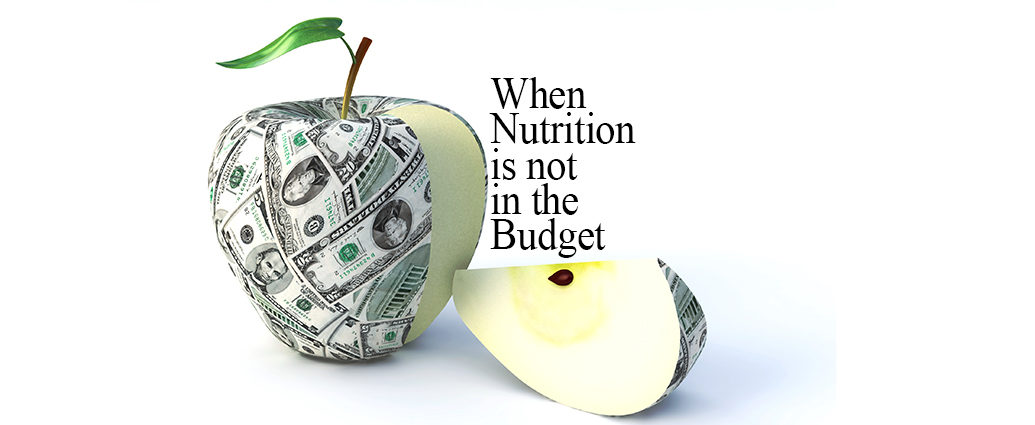 When Nutrition is not in the Budget